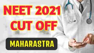 Neet 2021 cut off for government college in Maharastra