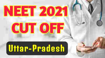 Neet 2021 Cut off for Government colleges in Uttar Pradesh