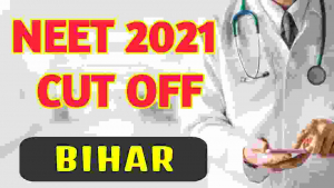 neet-2021-cut-off-for-government-colleges-in-bihar