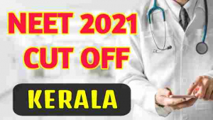 neet-2021-cut-off-for-government-colleges-in-kerala