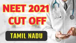 neet-2021-cut-off-for-government-colleges-in-tamil-nadu